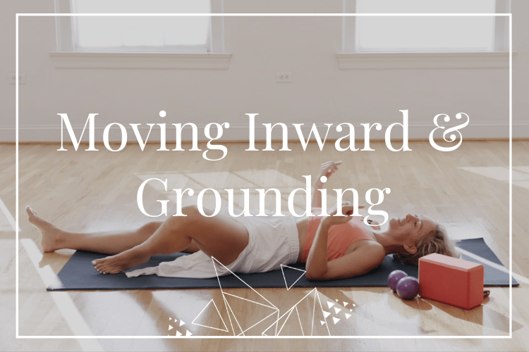 Moving Inward and Grounding – December 2019