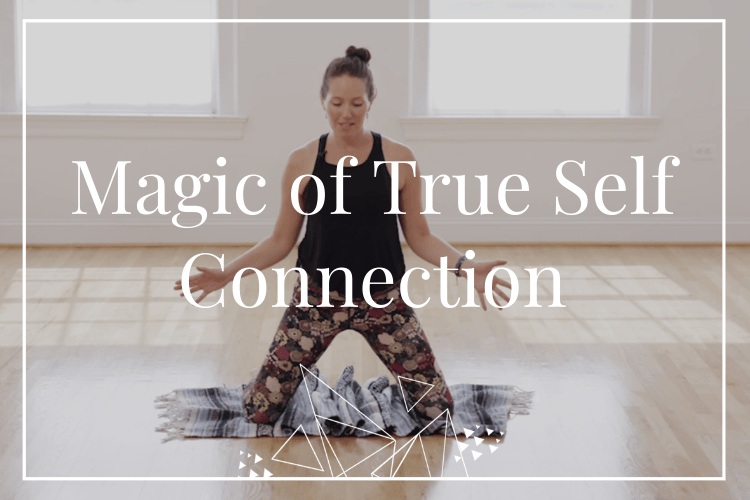 Magic of True Self Connection – January 2020